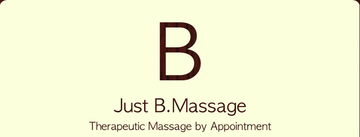 Just B. Massage, Therapeutic Massage by Appointment